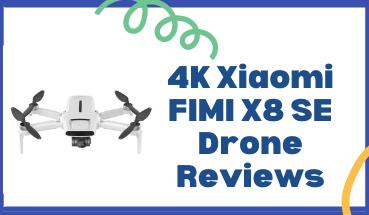 4K Xiaomi FIMI X8 SE Drone Reviews